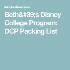 Beth's Disney College Program: DCP Packing List