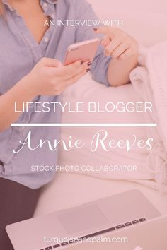 An interview with Lifestyle Blogger Annie Reeves and the importance of high quality photography in blogging.  Click through to read more!
