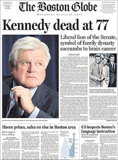Kennedy Dead At 77 - The Boston Globe, Headlines On August Reporting Senator Ted Kennedy's Death. Newspaper Front Pages, Vintage Newspaper, Les Kennedy, John Kennedy, Familia Kennedy, Front Page News, Newspaper Headlines, Drame, Headline News