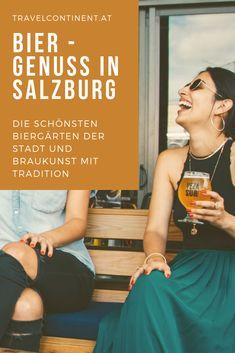 Traditions-#Brauereien in der Stadt #Salzburg mit den schönsten Biergärten. Tipps für #Bier-Liebhaber und Schmankerl-Liebhaber, regionale Küche - hier sind die besten für #essenundtrinken Beer Garden, Brewery, City