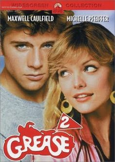 Grease 2.............Yes I'm willing to admit it :)