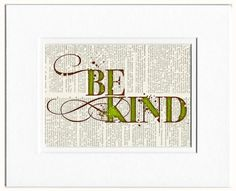 be kind - printed on vintage dictionary page, dictionary art print, dictionary print, dictionary page art, dictionary ar
