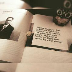 İçimizde şeytan var. Can kırıkları var. Nefret var. Yalanlar var. Bir yanımız bizi çoktan terk etmiş, kaçıyor. Melankoli ve hüsran var. Keşke bazı geceler hiç sabah olmasa. - Sabahattin Ali / İçimizdeki Şeytan #sözler #anlamlısözler #güzelsözler #manalısözler #özlüsözler #alıntı #alıntılar #alıntıdır #alıntısözler #kitap #kitapsözleri #kitapalıntıları #edebiyat