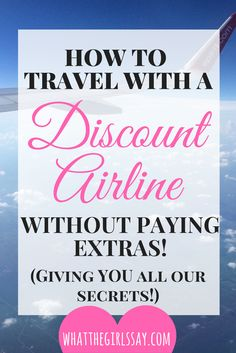 We are giving away ALL our secrets about how we fly cross country for $19.10!! Don't have time?! Pin for Later! Low-Fare Airlines, Budget Airfare, Cheap Airlines, Discount Airfare... ...no matter what you call it, there are some great discount airlines that keep your flight to a SUPER cheap fare. But with this low-fare airline, there are always lots of extras. But, this is all you need to know: How to Travel with a Discount Airline WITHOUT Paying all the extras!