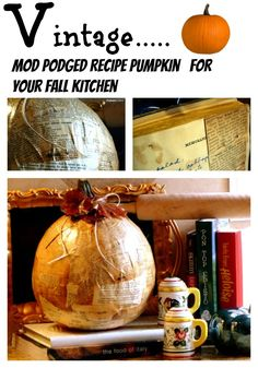 Vintage recipe mod podged pumpkin for your fall kitchen