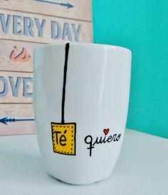 "Taza pintada a mano ""Té Quiero"", taza personalizada, taza enamorados, regalo san valentin, regalo aniversario Valentines Mugs, Valentine Day Gifts, Cute Mugs, Funny Mugs, Love Gifts, Gifts In A Mug, Paint Set, Mug Designs, Gift For Lover"