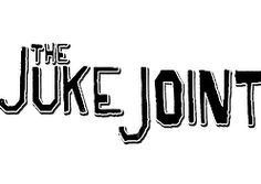 The Juke Joint | Welcome