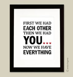 First we had each other then we had YOU art print by enduringarts, $15.00