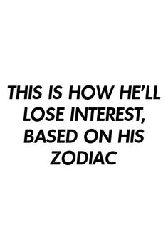 THIS IS HOW HE'LL LOSE INTEREST, BASED ON HIS ZODIAC by villepets.gq #marriage  #life  #coitus Best Zodiac Sign, Zodiac Love, Zodiac Sign Facts, Zodiac Quotes, Relationship Struggles, Relationships Love, Relationship Advice, Astrology Zodiac, Astrology Signs