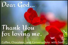 Thank You for loving me God!