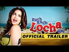 Watch Official Trailer 'Kuch Kuch Locha Hai' Starring Sunny Leone, Ram Kapoor |