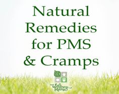 Natural Remedies for PMS and Cramps (that actually work- I used to suffer from horrible cramps and PMS and don't now!)
