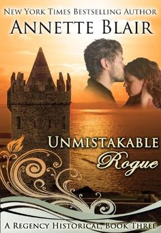 Unmistakable Rogue (The Rogues Club Book 3) by Annette Blair, http://www.amazon.com/dp/B006YGEAAU/ref=cm_sw_r_pi_dp_bPmevb1TZD7CJ
