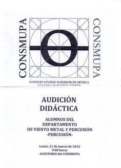 Audición didáctica departamento de viento metal y percusión -Percusión, día 21 de marzo de 2016. Conservatorio Superior de Música Eduardo Martínez Torner.