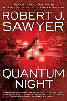 Quantum Night by Robert J. Sawyer, Click to Start Reading eBook, With such compelling and provocative novels as Red Planet Blues, FlashForward and The WWW Trilogy, Ro
