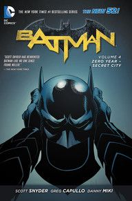 BATMAN VOL. 4: ZERO YEAR – SECRET CITY | DC Comics
