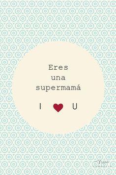 www.nicecordelia.com. Día de la madre. Eres una supermamá. Mamá I <3 U
