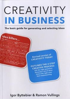 Creativity in Business: The Basic Guide for Generating and Selecting Ideas by Igor Byttebier http://www.amazon.com/dp/906369380X/ref=cm_sw_r_pi_dp_2McBwb0WXAMA5