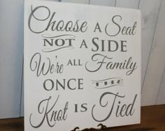 Wedding Open Seating Signs | Wedding signs/Choose a Seat/Not a S ide/We're all Family/Once the Knot ...