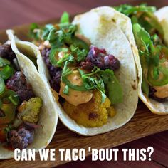 Cauliflowers make the prettiest darn tacos you ever did see.