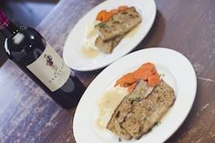 $25 Dinner for 2 and Bottle of Wine Special Feb 4-9, 2013. Turkey Meatloaf with Fontina and Thyme, Red Blend