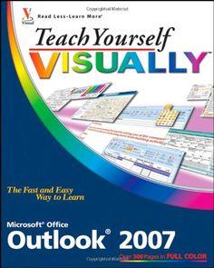 Teach Yourself VISUALLY Outlook 2007 (Teach Yourself VISUALLY (Tech))