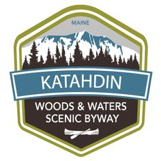 Katahdin Woods & Waters Scenic Byway Logo (Source: BC Creative Digital Agency)