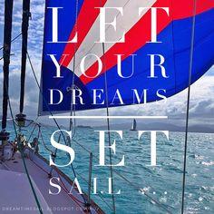 #Letyourdreamssetsail #daretodream #livingthedream #dreamtimesail #travelbysea #lifeisgood #dreambelieveachieve