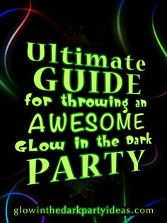 Glow in the Dark Parties are rapidly growing in popularity! With the abundance of glow in the dark party products available and a rapidly growing world of creative ideas, you can throw your own, m… (party wall decorations black lights) Neon Birthday, 13th Birthday Parties, Slumber Parties, Birthday Party Decorations, Teen Parties, Birthday Ideas, Glow Party Decorations, Birthday Games, 16th Birthday