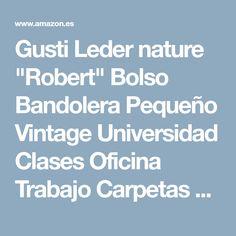 """Gusti Leder nature """"Robert"""" Bolso Bandolera Pequeño Vintage Universidad Clases Oficina Trabajo Carpetas Libros Portátil Retro Unisex Marrón M4: Amazon.es: Zapatos y complementos"""