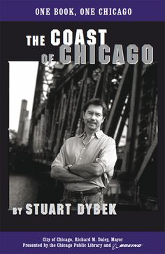 The Coast of Chicago, a collection of stories by Stuart Dybek, captures the essence of Chicago as a unique place and distinct urban space. Short Stories, Coast, Chicago, Author, Urban, Space, City, Unique, Books
