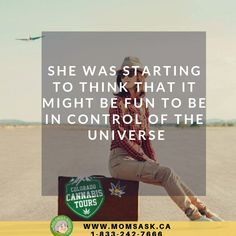 She was starting to think that it might be fun to be in control of the universe. Visit our online shop Buy Weed Online, Cannabis, Universe, Mom, Ganja, Cosmos, Mothers, Space, The Universe