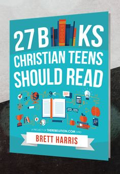 27 Books Christian Teens Should Read (And Grownups Should Too) | The Rebelution