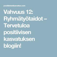 Vahvuus 12: Ryhmätyötaidot – Tervetuloa positiivisen kasvatuksen blogiin!