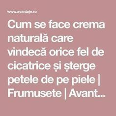 Cum se face crema naturală care vindecă orice fel de cicatrice și șterge pet… How to make a natural cream that heals scars and wipes the skin Beauty Natural Treatments, Natural Remedies, Beauty Skin, Health And Beauty, Face Skin Care, Healthy Tips, Face And Body, Good Skin, Peta