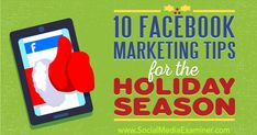 Is Facebook part of your holiday marketing plan? Discover 10 Facebook tips to widen your visibility and reach during the holiday season.
