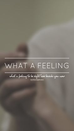 What A Feeling // One Direction // ctto: @stylinsonphones (on Twitter)