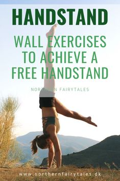 Handstand wall exercises to learn to balance on your own and start to control your handstands. Great for the first time you want to go upside down and need some support. Wall drills help you build strength, mobility, and body awareness for handstands.