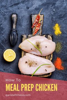 Chicken is a very versatile ingredient, a great source of protein and an excellent flavour carrier. However, it does take time to prepare and cook, so meal-prepping chicken can be a real time-saver - QandA Fitness - #fitness #MealPrep #HealthyEating