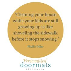 Oh absolutely.. Who can relate. Give this quote a double tap.  #afterpayobsession #uniquegifts #australiawide #supportsmallbusiness #lmbdw #mumswhoshop #brisbanemums #personalisedoormats #familyname #personalisedgifts #frontdoordecor #homemade #homeinspo #homeinspiration Personalized Door Mats, Personalized Gifts, Phyllis Diller, Support Small Business, Front Door Decor, Doormat, Double Tap, Growing Up, Unique Gifts