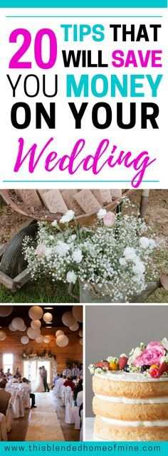20 Tips that will save you money on Your Wedding - This Blended Home of Mine   Ideas and hacks for a wedding on a budget