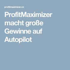 ProfitMaximizer macht große Gewinne auf Autopilot
