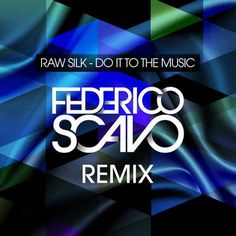Raw Silk - Do It To The Music (Federico Scavo Remixes) / Ultra April 5, 2013 www.zipDJ.com/blog