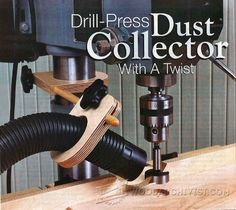 Drill Press Dust Collection Jig - Dust Collection Tips, Jigs and Fixtures - Woodwork, Woodworking, Woodworking Tips, Woodworking Techniques