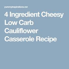 4 Ingredient Cheesy Low Carb Cauliflower Casserole Recipe