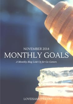 Monthly Goals # 3 { November 2014 } - Love is a Mutt Proverbs 16 24, Chinese Proverbs, Psalm 119, Psalms, Guest Blogging Sites, Living Bible, Thy Word, Go Getter, Heavenly Father