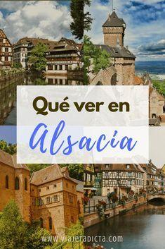 ¿Quieres saber qué ver en Alsacia? Revisa esta página para descubrir qué visitar en Colmar, Estrasburgo, Mulhouse y en los pueblos de Alsacia. Time Travel, Places To Travel, Places To Go, Travel Guides, Travel Tips, Cruise Destinations, Beautiful Places To Visit, France, Travel Packing
