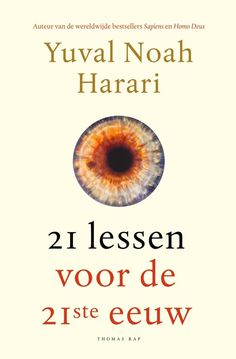 """Read Lessons for the Century"""" by Yuval Noah Harari available from Rakuten Kobo. **New York Times Bestseller National Bestseller With Sapiens and Homo Deus, Yuval Noah Harari first explored the past, t. New Books, Good Books, Books To Read, New York Times, Ny Times, Yuval Harari, Believe, The Face, George Orwell"""