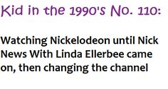 Kids in the 90s 110. hahahaha you all know it's true. don't lie.