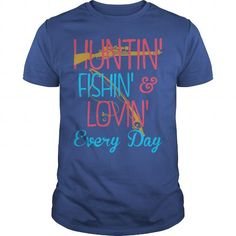 Cool Hunting Fishing And Loving Every Day Tshirt T-Shirt T shirts